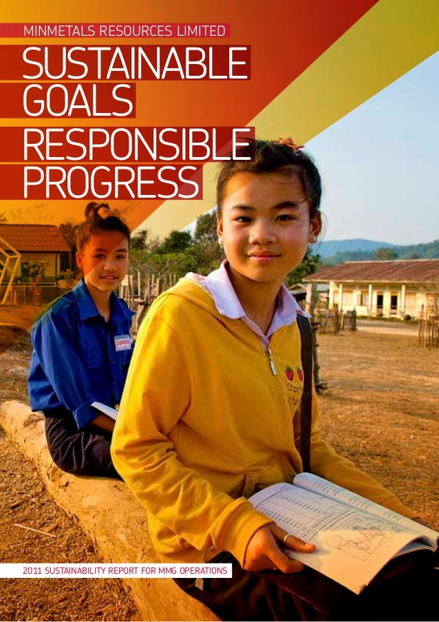 MINMETALS RESOURCES LIMITEDSUSTAINABLEGOALSRESPONSIBLEPROGRESS2011 SUSTAINABILITY REPORT FOR MMG OPERATIONS