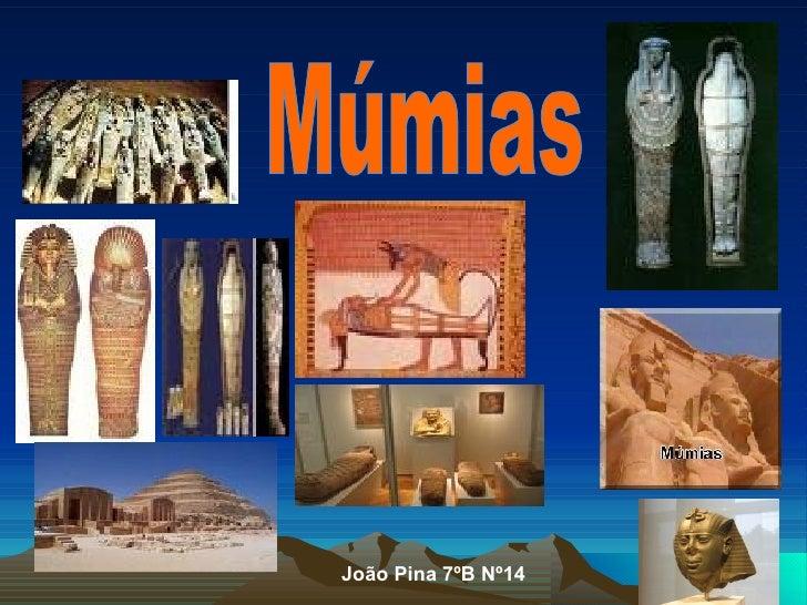 Múmias João Pina 7ºB Nº14