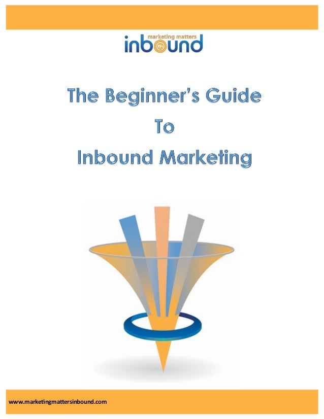 The Beginner's Guide to Inbound Marketing