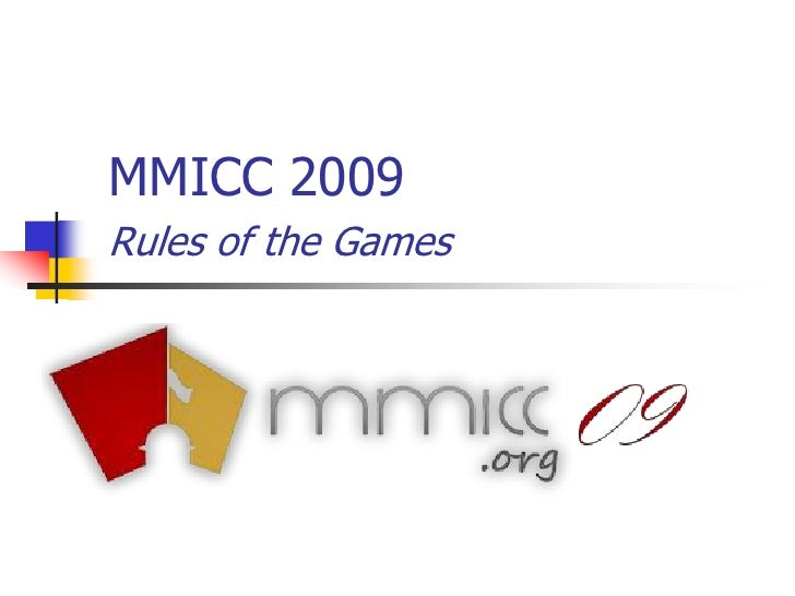 MMICC 2009 Rules Briefing