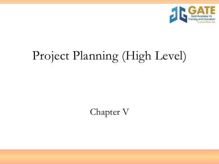 Project Planning (High Level) Chapter V