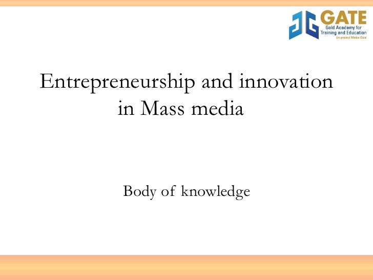Entrepreneurship and innovation in Mass media  Body of knowledge