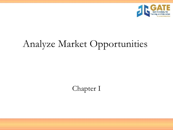 Analyze Market Opportunities  Chapter I