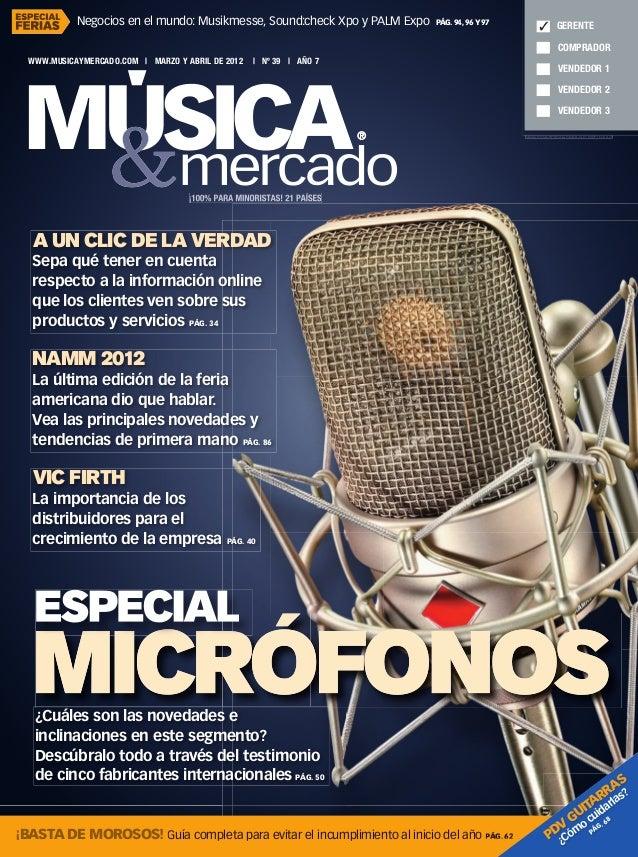 ¡100% PARA MINORISTAS! 21 PAÍSES WWW.MUSICAYMERCADO.COM | MARZO Y ABRIL DE 2012 | Nº 39 | AÑO 7 ESPECIALMICRÓFONOS|MARZOYA...
