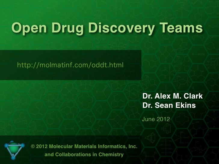 Open Drug Discovery Teamshttp://molmatinf.com/oddt.html                                                  Dr. Alex M. Clark...