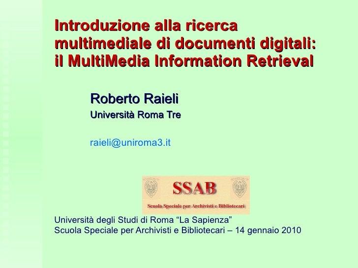 Mmir : Introduzione alla ricerca multimediale di documenti digitali: il MultiMedia Information Retrieval / Roberto Raieli