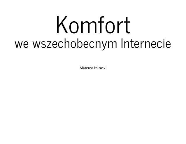 Komfort wewszechobecnymInternecie Mateusz Miracki