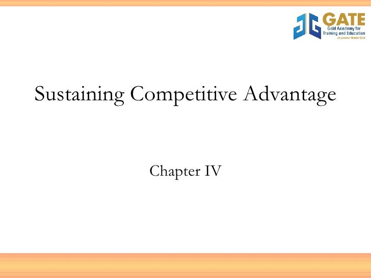 Sustaining Competitive Advantage Chapter IV