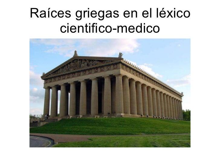Raíces griegas en el léxico cientifico-medico