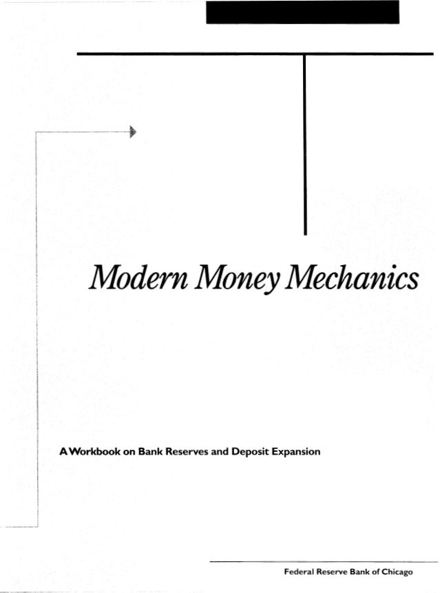 Modern MoneyMechanics AWorkbook on Bank Reserves and Deposit Expansion Federal Reserve Bank of Chicago