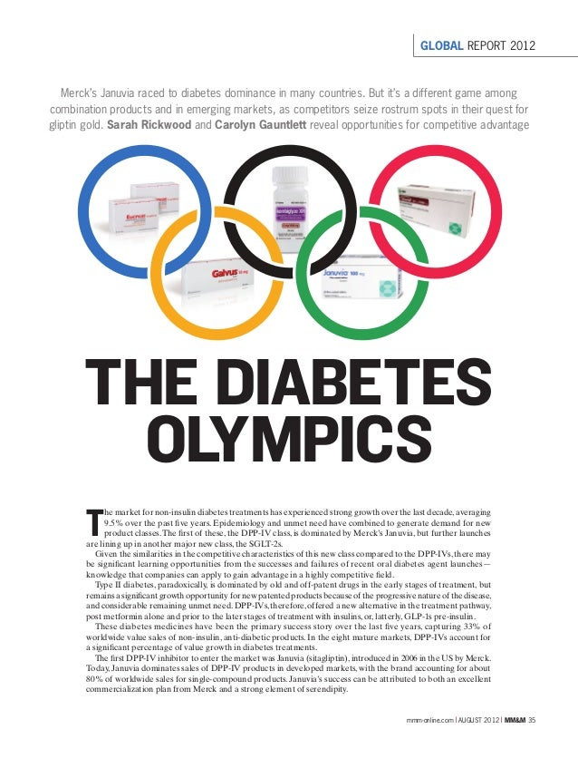 mmm-online.com x AUGUST 2012 x MM&M 35THE DIABETESOLYMPICSMerck's Januvia raced to diabetes dominance in many countries. B...