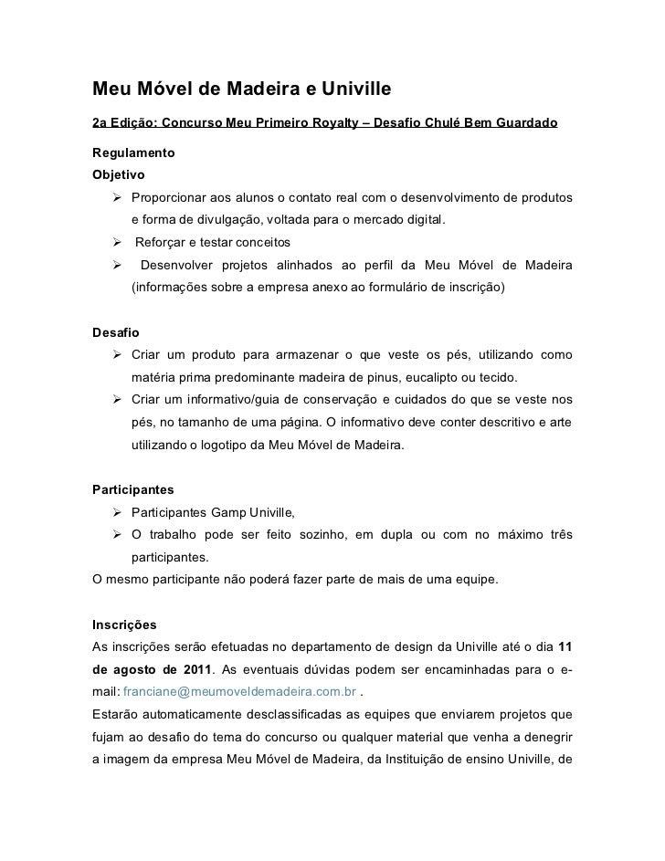 Meu Móvel de Madeira e Univille2a Edição: Concurso Meu Primeiro Royalty – Desafio Chulé Bem GuardadoRegulamentoObjetivo   ...