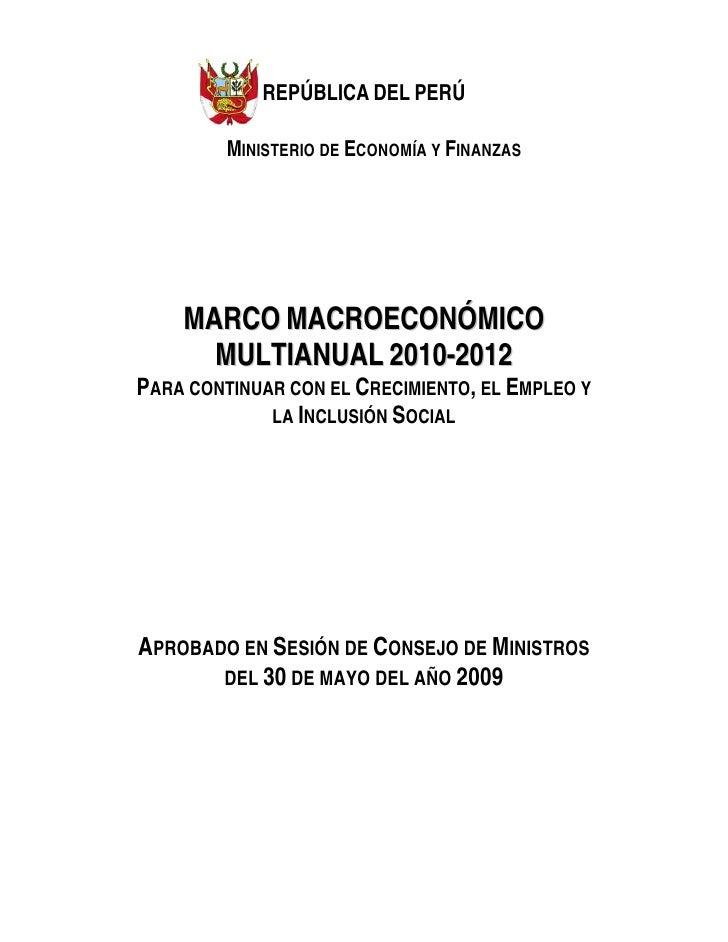 REPÚBLICA DEL PERÚ           MINISTERIO DE ECONOMÍA Y FINANZAS         MARCO MACROECONÓMICO       MULTIANUAL 2010-2012 PAR...