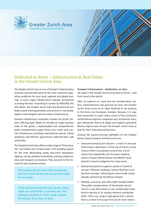 Greater Zurich Area AG, May 2013: Infrastructure & Real Estate 1 The Greater Zurich Area is one of Europe's finest busines...
