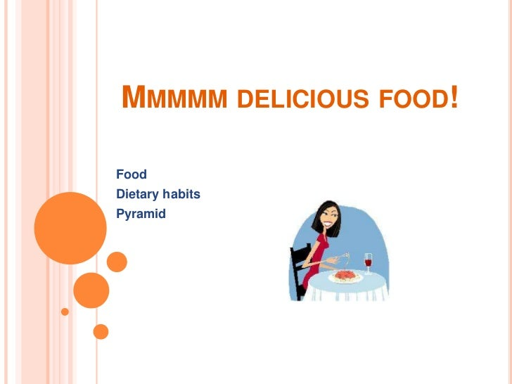 Mmmmm delicious food!