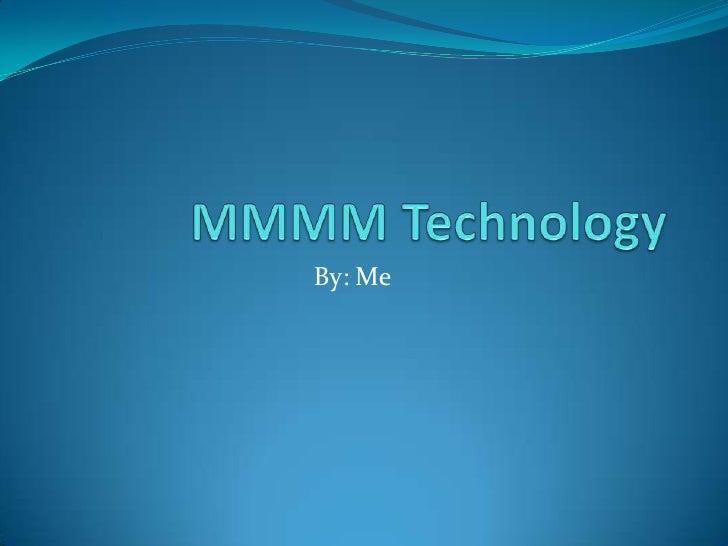 Mmmm Technology
