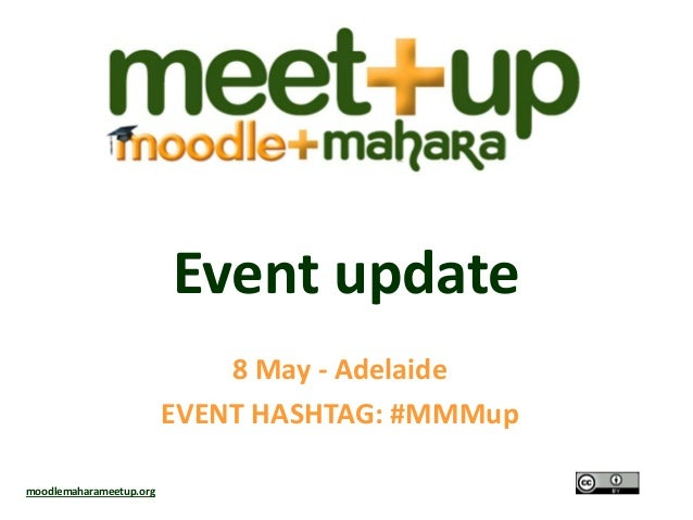 Event update8 May - AdelaideEVENT HASHTAG: #MMMupmoodlemaharameetup.org