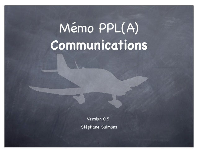 Mémo PPL(A)Communications      Version 0.5    Stéphane Salmons           1