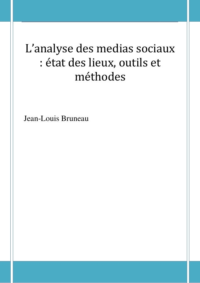 L'analyse des medias sociaux   : état des lieux, outils et           méthodesJean-Louis Bruneau