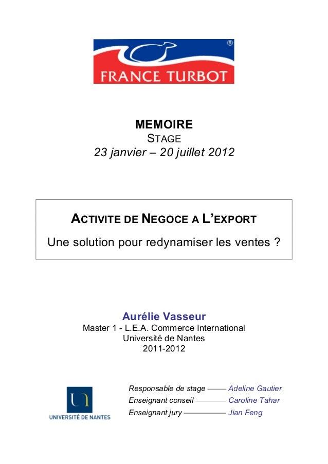 MEMOIRE                  STAGE        23 janvier – 20 juillet 2012    ACTIVITE DE NEGOCE A L'EXPORTUne solution pour redyn...