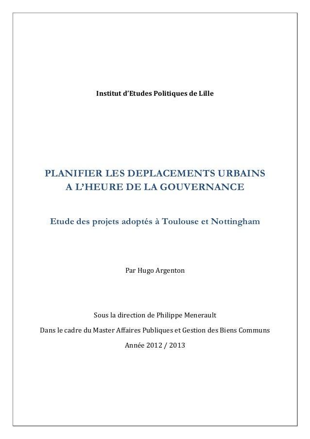 Institut d'Etudes Politiques de Lille  PLANIFIER LES DEPLACEMENTS URBAINS A L'HEURE DE LA GOUVERNANCE  Etude des projets a...
