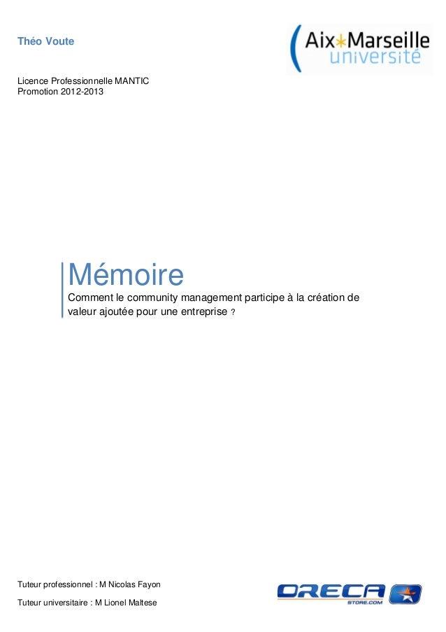 Théo Voute  Licence Professionnelle MANTIC Promotion 2012-2013  Mémoire Comment le community management participe à la cré...