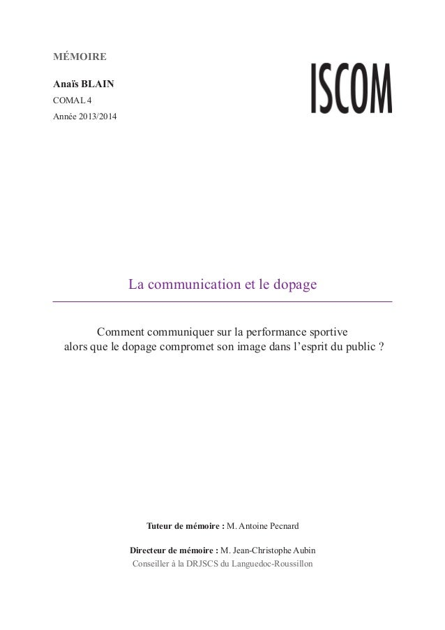 La communication et le dopage Comment communiquer sur la performance sportive alors que le dopage compromet son image dans...