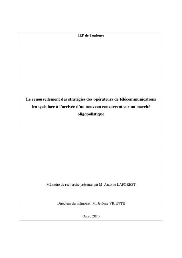 Mémoire Antoine Laforest - Le renouvellement des stratégies des opérateurs de télécommunications français face à l'arrivée d'un nouveau concurrent sur un marché oligopolistique