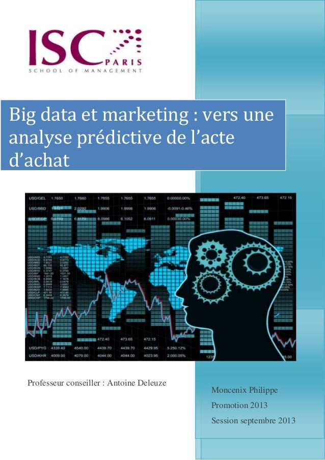 Moncenix Philippe Promotion 2013 Session septembre 2013 Big data et marketing : vers une analyse prédictive de l'acte d'ac...