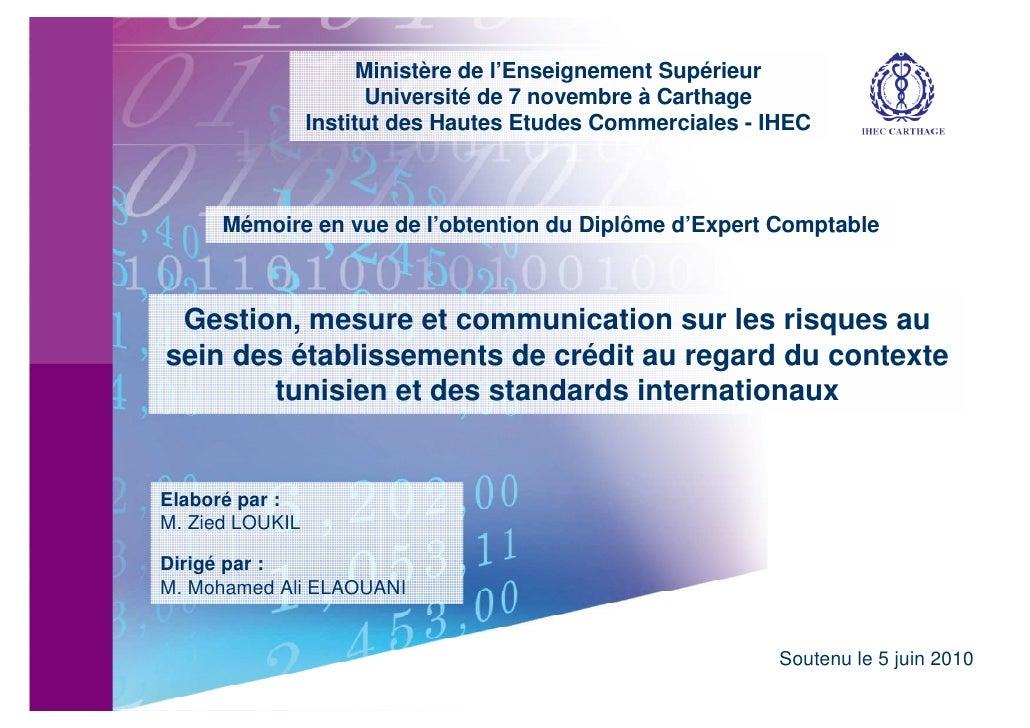 Gestion, mesure et communication sur les risques au sein des établissements de crédit au regard du contexte tunisien et des standards internationaux