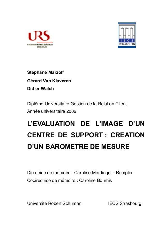 Stéphane Marzolf Gérard Van Klaveren Didier Walch Diplôme Universitaire Gestion de la Relation Client Année universitaire ...
