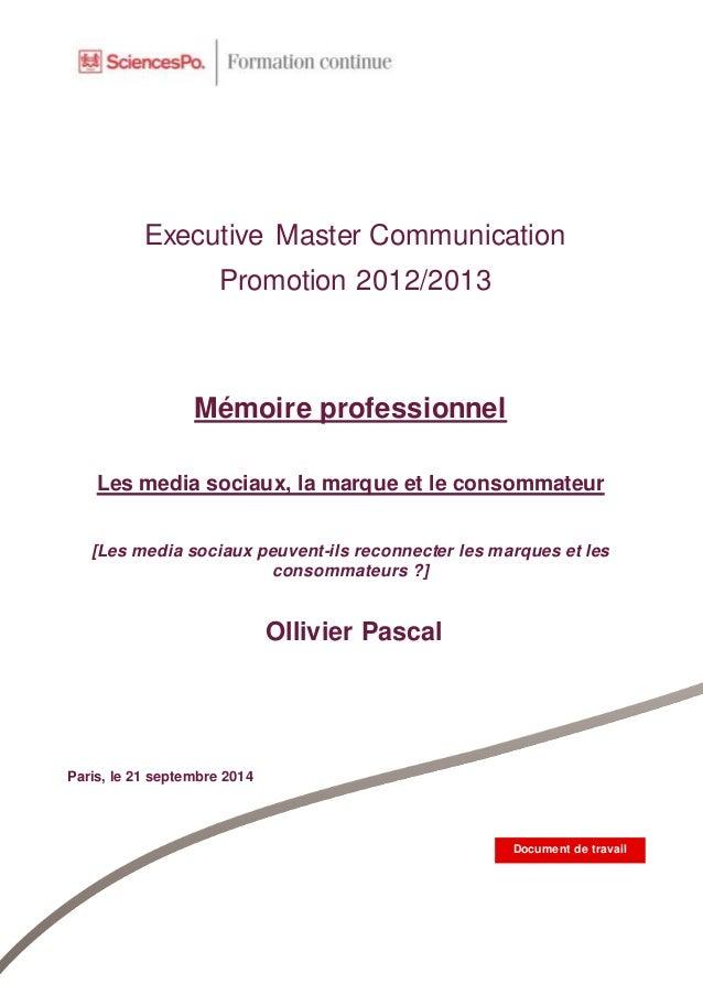 Executive Master Communication Promotion 2012/2013 Ollivier Pascal Paris, le 21 septembre 2014 Mémoire professionnel Les m...
