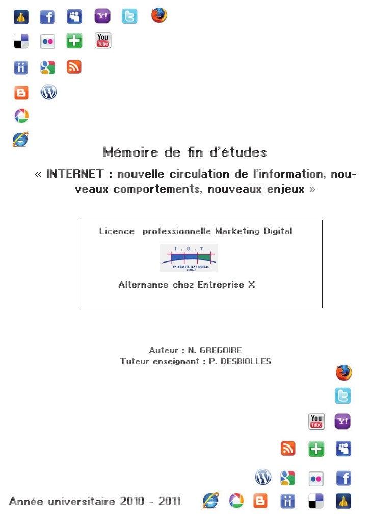 Mémoire de fin d'études    « INTERNET : nouvelle circulation de l'information, nou-          veaux comportements, nouveaux...