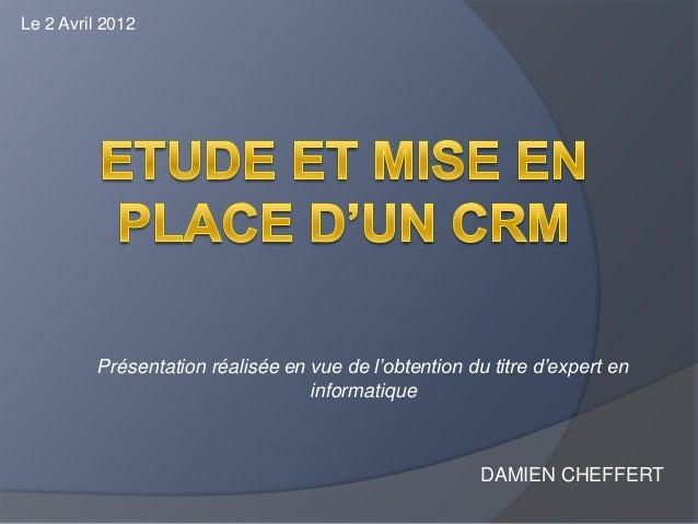Le 2 Avril 2012         Présentation réalisée en vue de l'obtention du titre d'expert en                                  ...