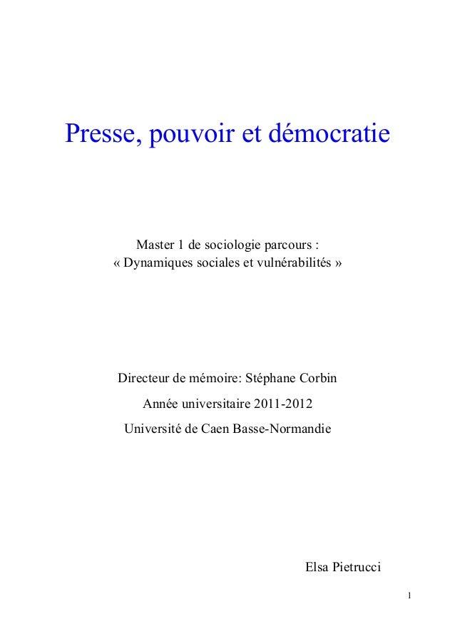 Presse, pouvoir et démocratie  Master 1 de sociologie parcours : « Dynamiques sociales et vulnérabilités »  Directeur de m...