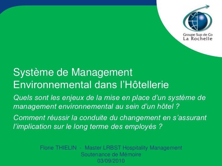 Système de ManagementEnvironnemental dans l'HôtellerieQuels sont les enjeux de la mise en place d'un système demanagement ...
