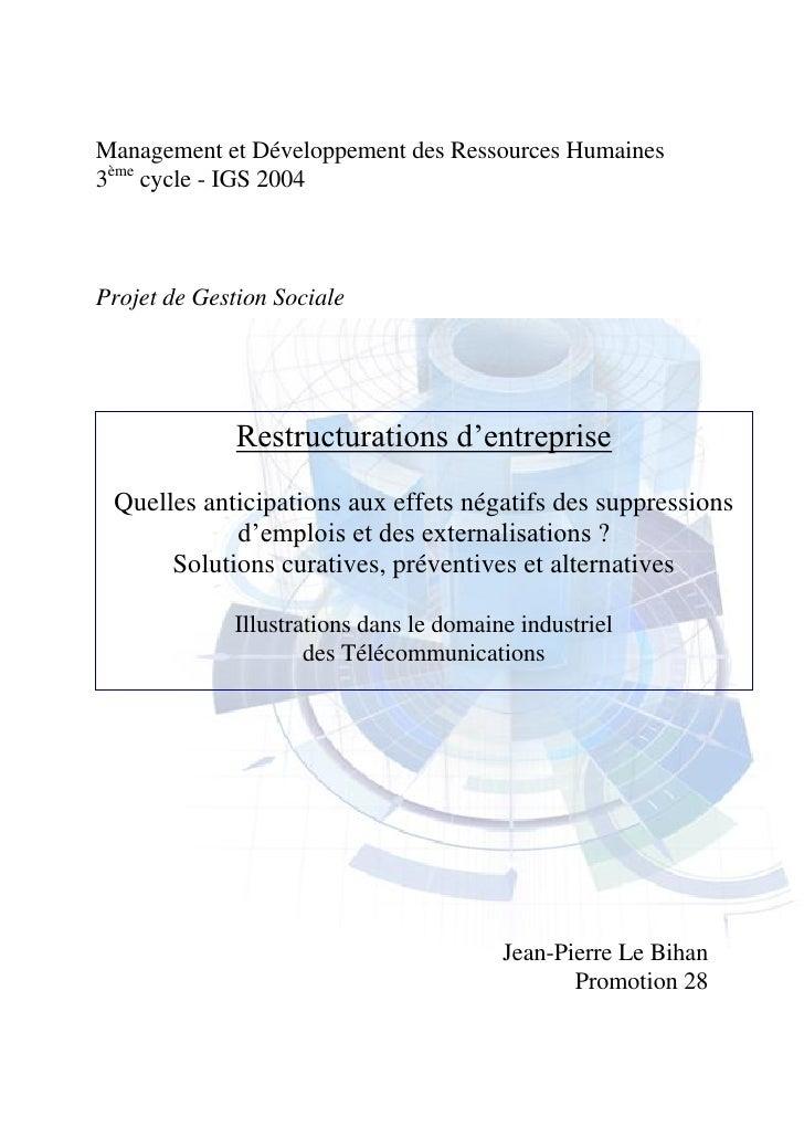 Management et Développement des Ressources Humaines3ème cycle - IGS 2004Projet de Gestion Sociale              Restructura...