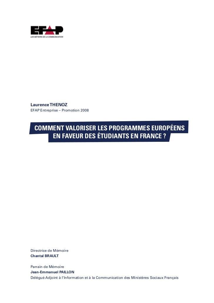 Laurence THENOZEFAP Entreprise – Promotion 2008  Comment valoriser les programmes européens      en faveur des étudiants e...