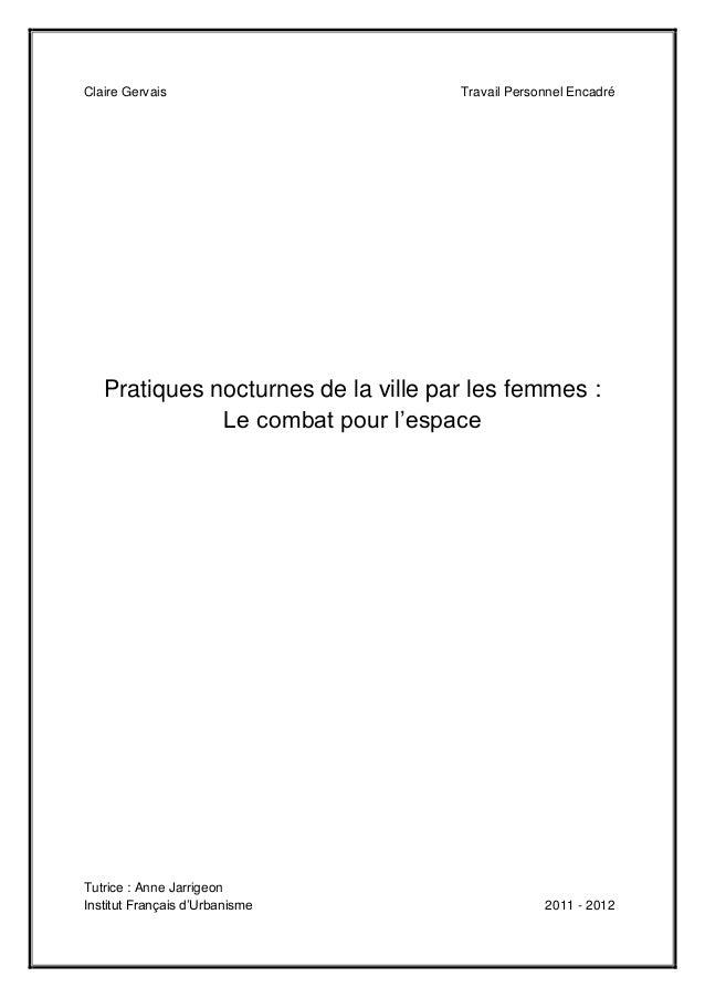 Claire Gervais Travail Personnel Encadré Pratiques nocturnes de la ville par les femmes : Le combat pour l'espace Tutrice ...