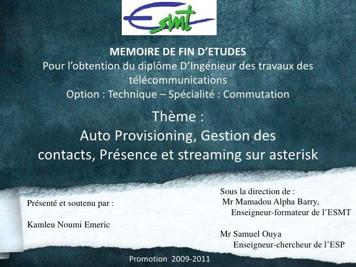 MEMOIRE DE FIN D'ETUDESPour l'obtention du diplôme D'Ingénieur des travaux des télécommunications<br />Option: Technique ...