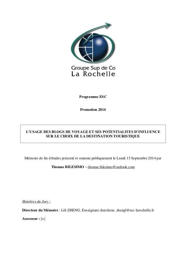 Programme ESC  Promotion 2014  L'USAGE DES BLOGS DE VOYAGE ET SES POTENTIALITES D'INFLUENCE SUR LE CHOIX DE LA DESTINATION...