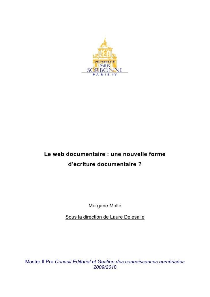Le web documentaire : une nouvelle forme                   d'écriture documentaire ?                            Morgane Mo...
