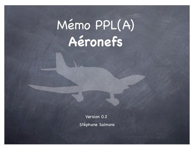 Mémo PPL(A) Aéronefs     Version 0.2   Stéphane Salmons
