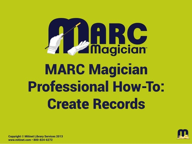Mitinet MARC Magician Pro How-To: Create Records