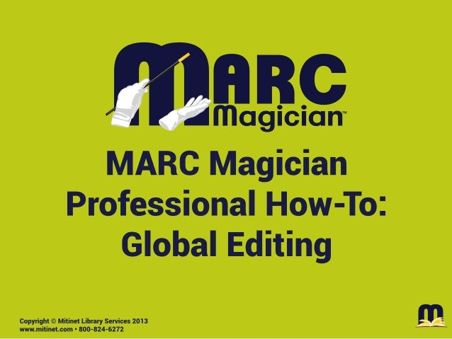 Mitinet MARC Magician Pro How-To: Global Editing