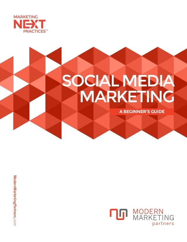 ModernMarketingPartners.com A BEGINNER'S GUIDE SOCIALMEDIA MARKETING