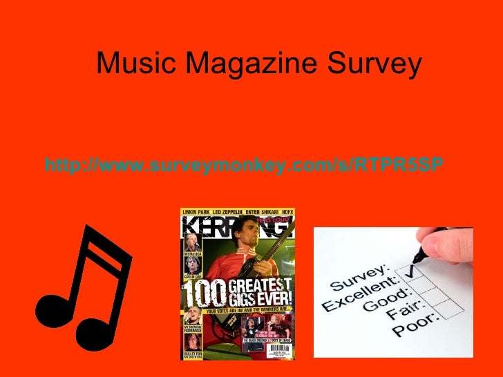 Music Magazine Survey http://www.surveymonkey.com/s/RTPR5SP