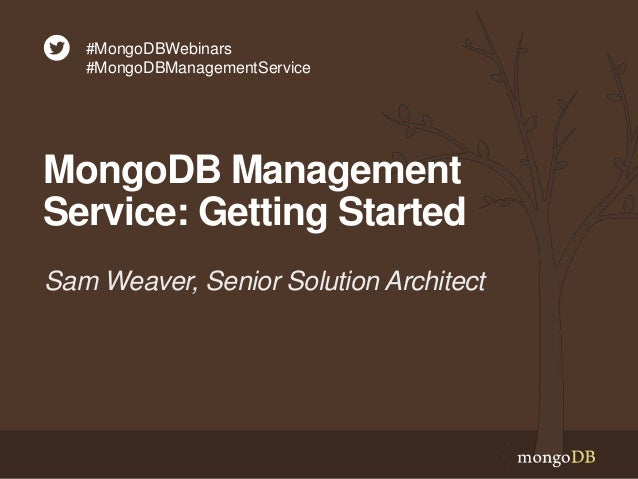MongoDB Management Service (MMS): Session 01: Getting Started with MMS