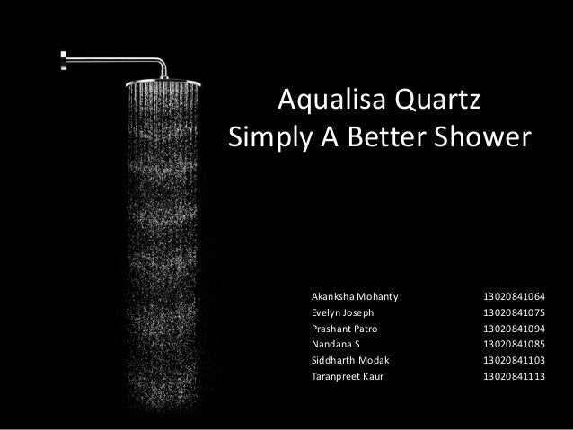 aqualisa quartz simply a better Aqualisa quartz: simply a better shower case study the new quartz product has  a significant technological improvement over other models yet is arguably more.
