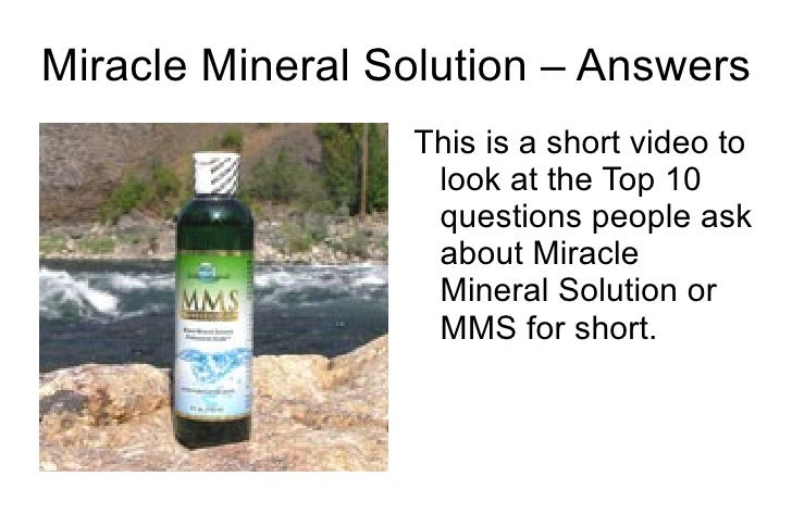Miracle Mineral Solution – Answers <ul>This is a short video to look at the Top 10 questions people ask about Miracle Mine...
